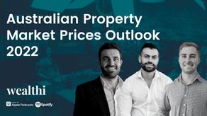 #96 Australian Property Market Prices Outlook 2022
