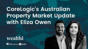 #98 CoreLogic's Australian Property Market Update 2021 (Eliza Owen)