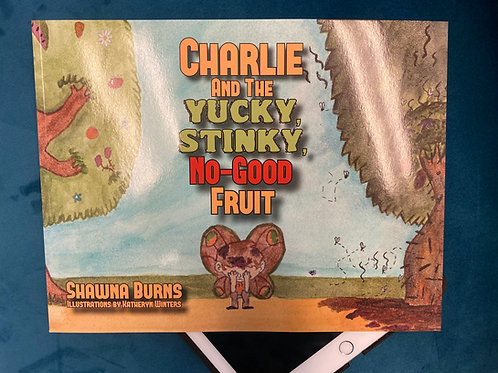 Kindle Version - Charlie and the Yucky, Stinky, No-Good Fruit (Original Version)
