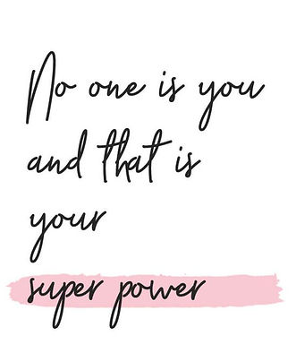 Your super power, you are unique