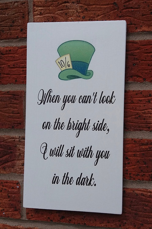 When you can't look on the bright side plaque