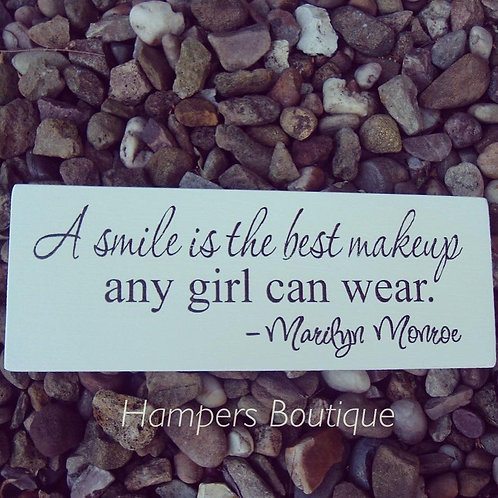 A smile is the best Make up plaque