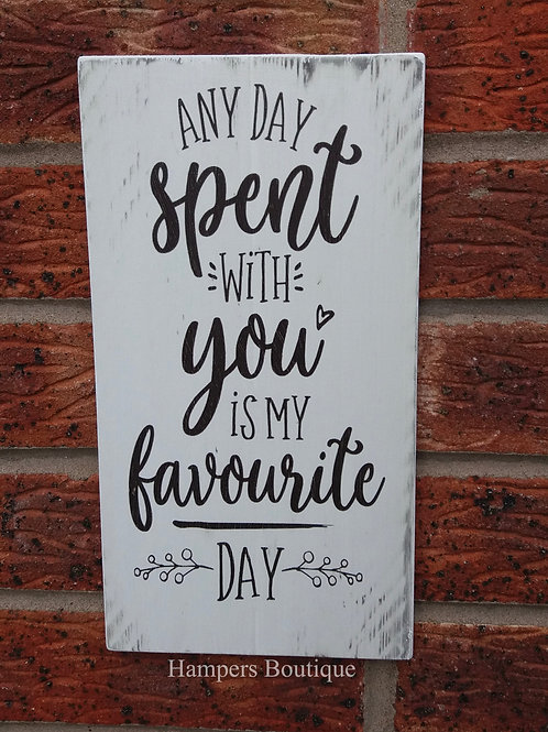 Any day spent with you plaque