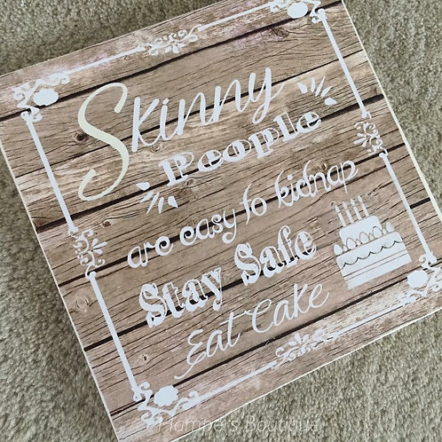 Stay safe eat cake plaque
