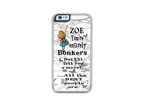 You're entirely bonkers phone case