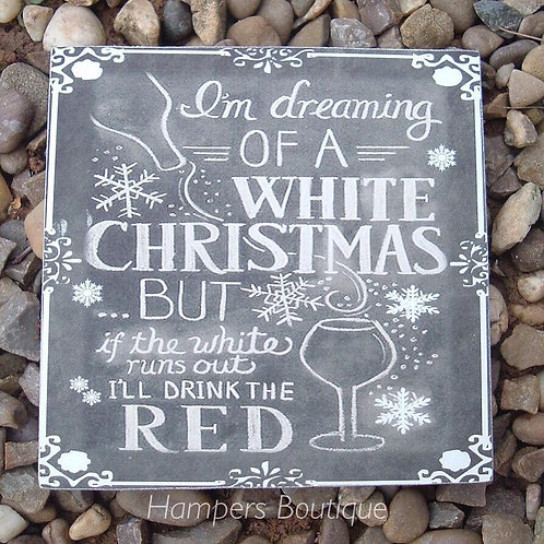 I'm dreaming of a white Christmas plaque