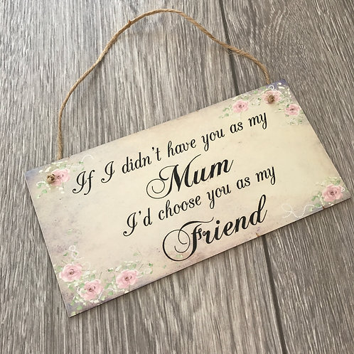 If I didn't have you as my mum plaque