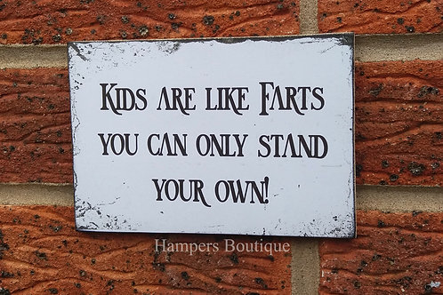Kids are like farts