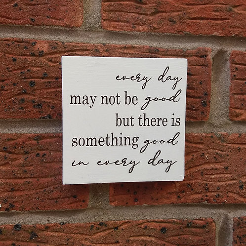 Every day may not be good plaque