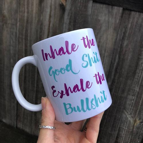 Inhale the good shit mug