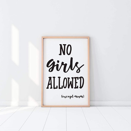 No girls allowed print