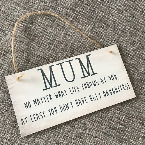 Mum no matter what plaque