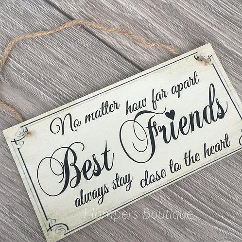 No matter how far apart best friends plaque