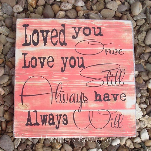 Loved you once plaque