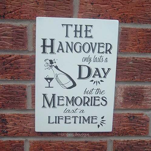 The hangover only lasts a day Plaque