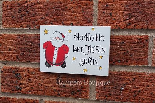 Hohoho let the fun be gin plaque