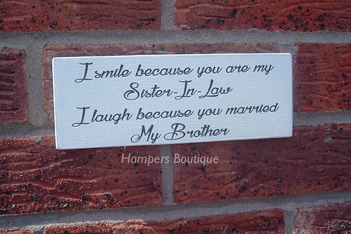 I smile because you are  my sister-in-law plaque