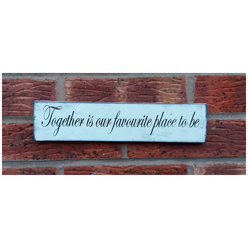Together is our favourite place plaque