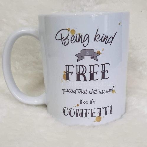Being kind is free mug