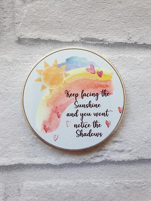 Keep facing the sunshine magnet
