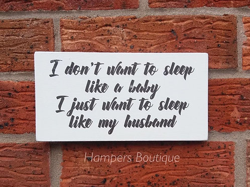 I don't want to sleep like a baby plaque