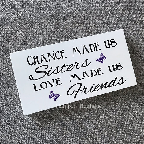 Chance made us sisters plaque
