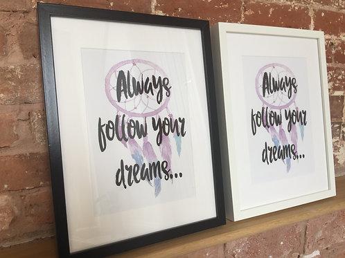 Always follow your dreams print