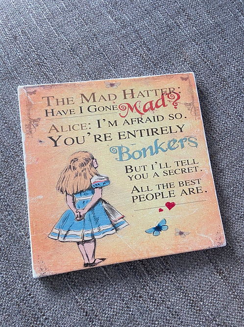 The mad hatter have I gone mad Plaque