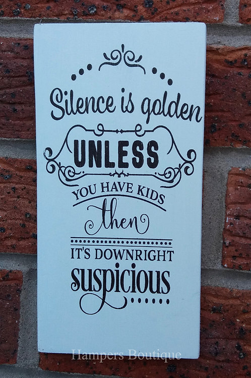 Silence is golden plaque