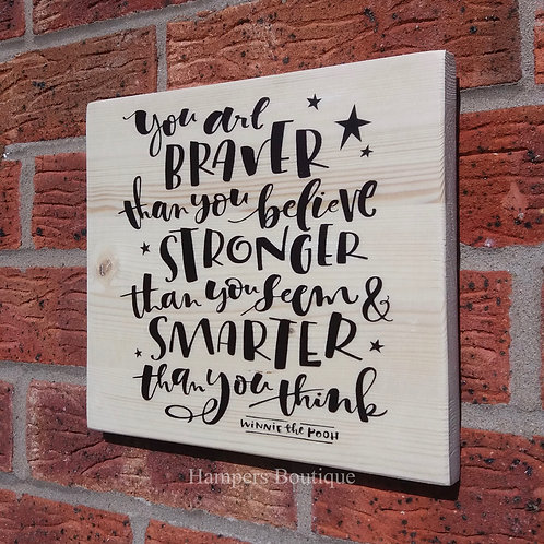 You are braver solid pine plaque