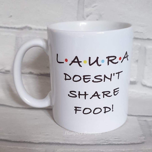 Personalised Doesn't share food mug