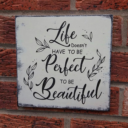 Life doesn't have to be perfect to be beautiful plaque