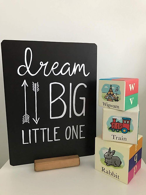 Dream big little one chalkboard