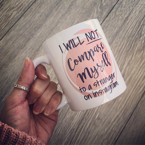 I will not compare myself mug