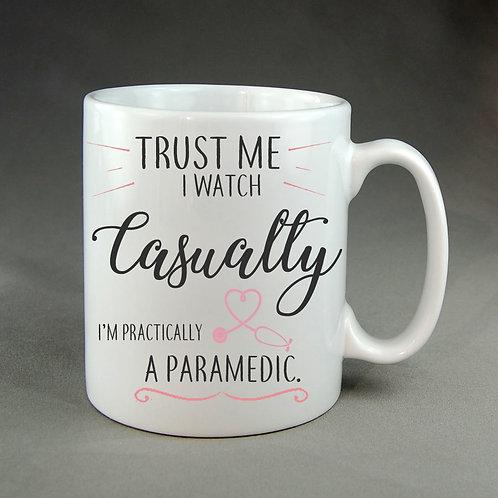 Trust me I'm practically a paramedic mug