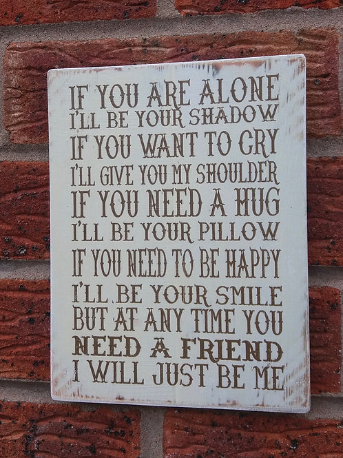 If you are alone wooden plaque