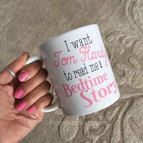I want Tom Hardy to read me a bedtime story mug
