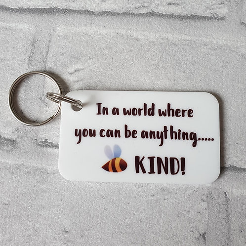 In a world where you can bee anything keyring