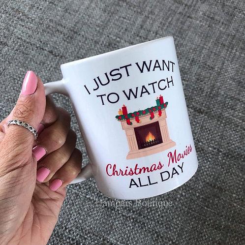 I just want to watch Christmas movies mug