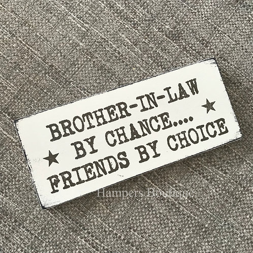 Brother in law by chance plaque