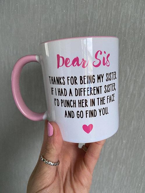 Dear sis mug
