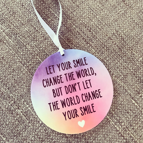 Let your smile change the world acrylic