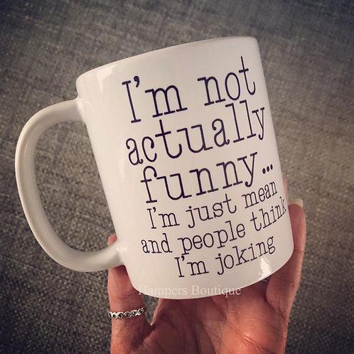 I'm not actually funny mug