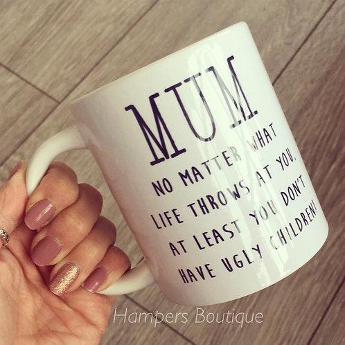 Mum no matter what life throws at you mug