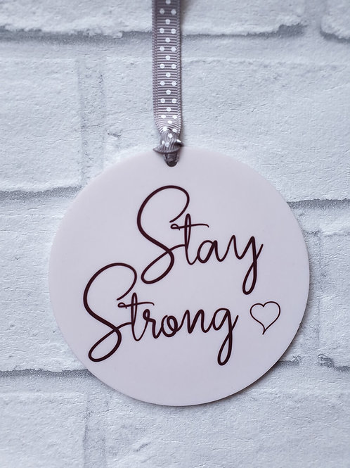 Stay strong acrylic