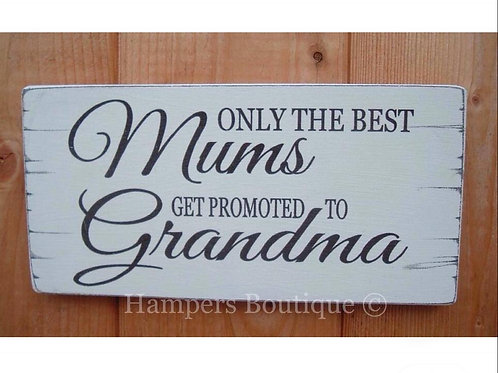 Only the best mum's get promoted plaque