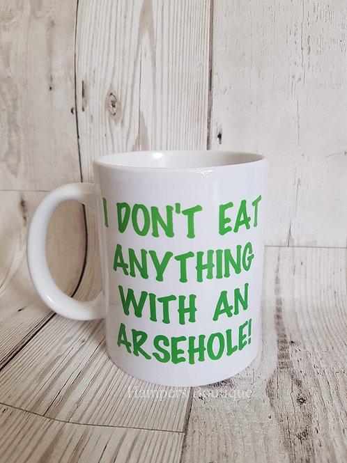 I don't eat anything mug