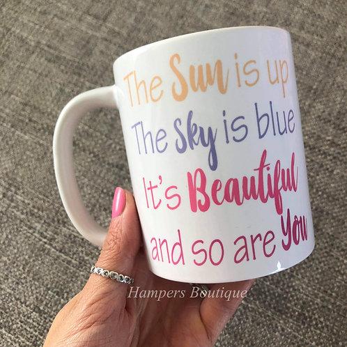 The sun is up mug