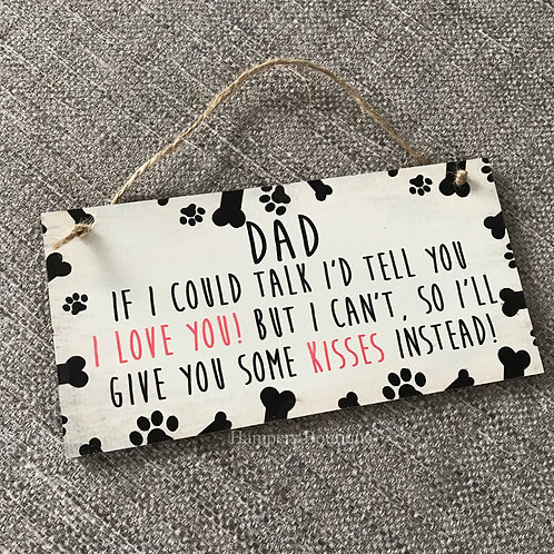 If I could talk I'd tell you I love you Plaque