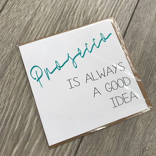 Prosecco is always a good idea card